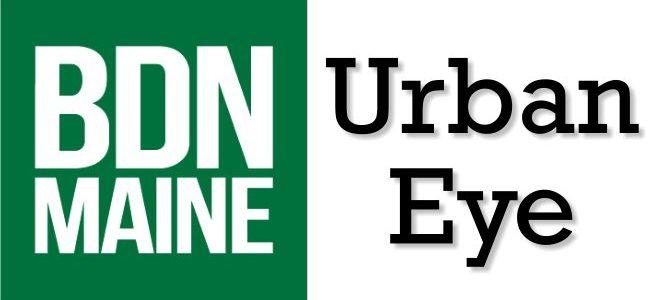 Bangor Daily News - Urban Eye blog